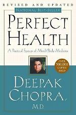 Perfect Health : The Complete Mind/Body Guide by Deepak Chopra (2001,...
