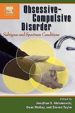 Obsessive-Compulsive Disorder : Subtypes and Spectrum Conditions (2007,...