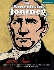 The American Journey: a History of the United States, Volume 1 (To 1877) (7th Ed