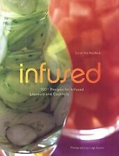 Infused: 100+ Recipes for Infused Liqueurs and Cocktails