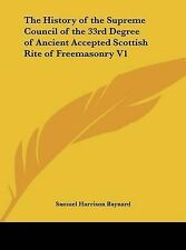 The History Supreme Council 33rd Degree Ancient Accepted Scottish Rite Freemason