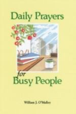 Daily Prayers for Busy People by William O'Malley (2003, Paperback)