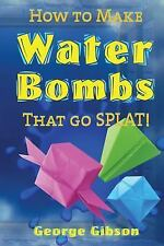 How to Make Water Bombs That Go Splat! : Fold Five Easy Origami Water Bombs...