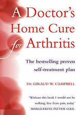 A Doctor's Home Cure for Arthritis, Giraud W. Campbell