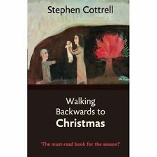 Walking Backwards to Christmas, Stephen Cottrell