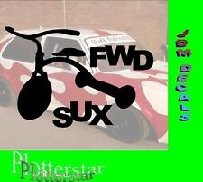 FWD SUX Sucks  JDM Sticker Aufkleber oem Power fun like Shocker Drift