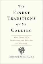 The Finest Traditions of My Calling : One Physician's Search for the Renewal...