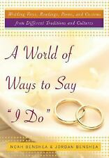 """A World of Ways to Say """"I Do"""" : Unique Vows, Readings, and Poems to Make Your W"""