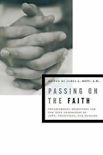 James L Heft S  M - Passing On The Faith (2006) - Used - Trade Paper (Paper