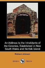 An Address to the Inhabitants of the Colonies, Established in New South Wales...