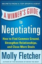 A Winner's Guide to Negotiating: How Conversation Gets Deals Done, Fletcher, Mol