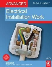 Advanced Electrical Installation Work: Level 3 City & Guilds 2330 Technical...