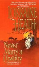 Never Marry a Cowboy by Lorraine Heath Mass Market Hardcover Book (English)