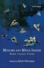 Muslims and Media Images: News versus Views
