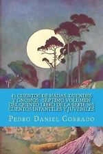 45 Cuentos de Hadas, Duendes y Gnomos - Septimo Volumen : 365 Cuentos...
