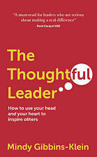 The Thoughtful Leader: How to use your head and your h