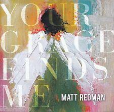 MATT REDMAN Your Grace Finds Me CD - Christian Gospel - NEW