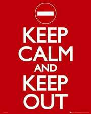 Keep Calm and Keep Out Humor Poster 16x20 Poster Service