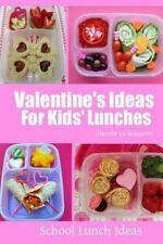 School Lunch Ideas: Valentine's Ideas for Kids' Lunches by Sherrie Le...
