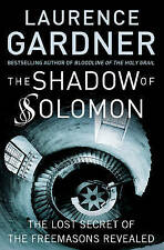 The Shadow of Solomon Lost Secret of the Freemasons Revealed Laurence Gardner