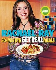 Rachael Ray's 30-Minute Get Real Meals : Eat Healthy Without Going to...