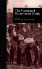 The Meaning of Slavery in the North (Labor in America)