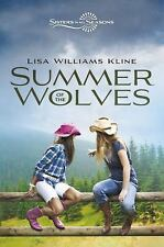 Sisters in All Seasons: Summer of the Wolves by Lisa Williams Kline (2012,...