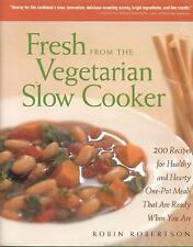 Fresh from the Vegetarian Slow Cooker: 200 Recipes for Healthy and Hearty One-P