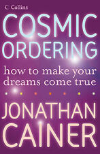 Jonathan Cainer Cosmic Ordering: How to make your dreams come true Very Good Boo
