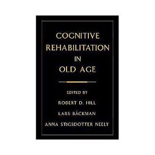 Cognitive Rehabilitation in Old Age (2000, Hardcover)