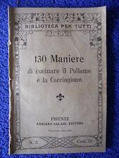 """LIBRO ANTICO EDITORIALE""""130 MANIERE DI CUCINARE IL POLLAME E LA CACCIAGIONE""""1907"""