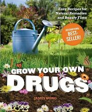 Grow Your Own Drugs (hc) by James Wong NEW Easy Recipes, Natural Remedies