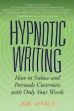 Hypnotic Writing : How to Seduce and Persuade Customers with Only Your Words...