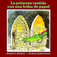 La Princesa Vestida Con Una Bolsa de Papel (the Paper Bag Princess) (S-ExLibrary