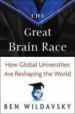The Great Brain Race: How Global Universities Are Reshaping the World Wildavsky