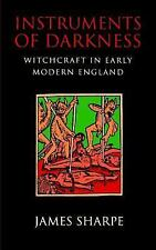Instruments of Darkness : Witchcraft in Early Modern England by James Sharpe...