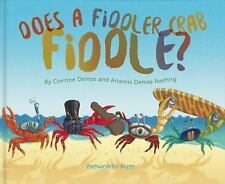 Does a Fiddler Crab Fiddle? by Corinne Demas and Artemis Roehrig (2016,...