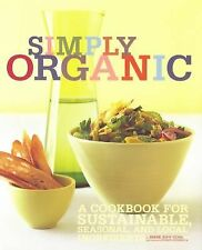 Simply Organic : A Cookbook for Sustainable, Seasonal, and Local Ingredients