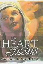 The Heart of Jesus: Women in the Gospel of Luke, Marlys Taege Moberg, Good Book