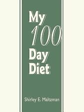 My 100 Day Diet : A Continuous Chronological Record Depicting an Account of...