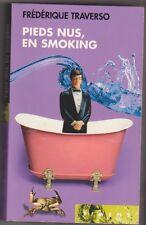 Frédérique Traverso - Pieds nus, en smoking - Piment 2008 - bon état - 24/3