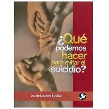 Que podemos hacer para evitar el suicidio? (Spanish Edition)