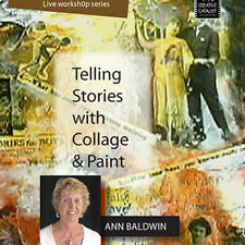 NEW DVD: TELLING STORIES WITH COLLAGE AND PAINT WITH ANN BALDWIN