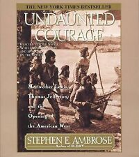 Undaunted Courage : Meriwether Lewis Thomas Jefferson and the Opening of the...