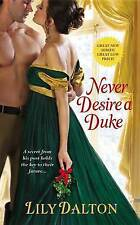 Never Desire a Duke by Lily Dalton (Like New)