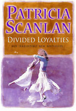 "Divided Loyalties, Patricia Scanlan, ""AS NEW"" Book"