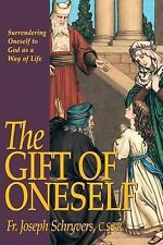The Gift of Oneself: Surrendering Oneself to God as a Way of Life