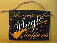 This is where the magic happens, spells witch halloween sign, broom funny, humor