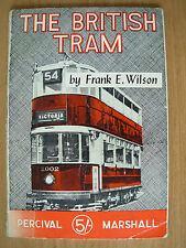 THE BRITISH TRAM By FRANK WILSON 1963 HISTORY & DEVELOPMENT