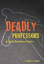 Deadly Professors: A Faculty Development Mystery-ExLibrary